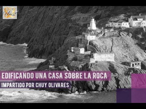 Edificando una casa sobre la Roca - Chuy Olivares