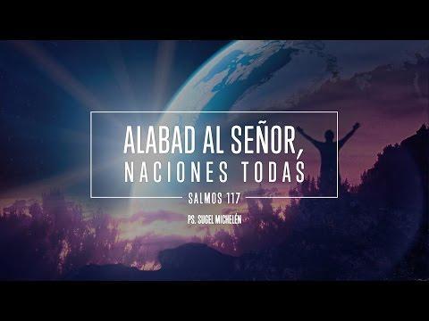 """Sugel Michelén - """"Alabad al Señor, naciones todas"""" Salmos 117"""