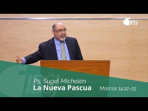 """Sugel Michelén - """"La Nueva Pascua"""" Marcos 14:12-25"""