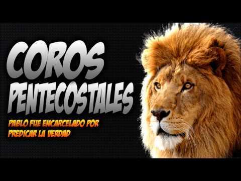Alabanzas Cristianas - COROS PENTECOSTALES DE FUEGO