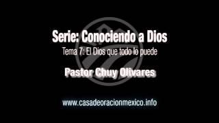 El Dios que todo lo puede - Pastor Chuy Olivares