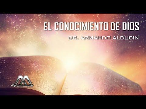Armando Alducin  - El conocimiento de Dios