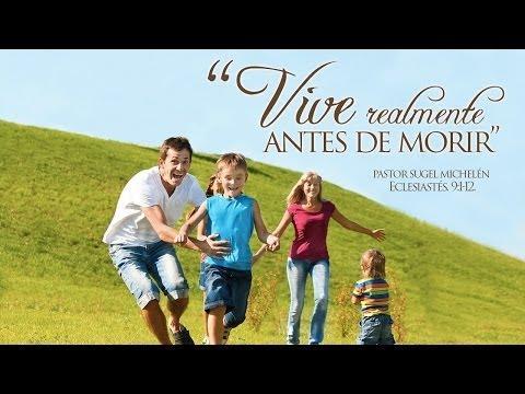 """""""Vive Realmente antes de Morir"""" Eclesiastes 9:11 Pastor- Sugel Michelen"""