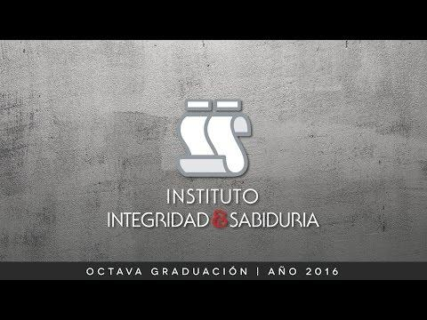 Integridad & Sabiduría  - Graduación Instituto - 2016