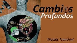Nicolás Tranchini - Serie Cambios Profundos (I)