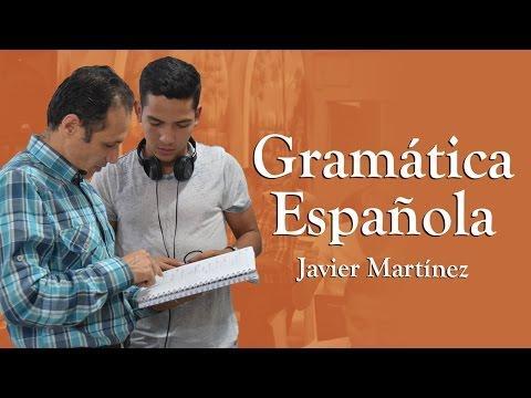 Javier Martínez / El Sujeto y el Predicado - curso de Gramática Española  - Video 13.