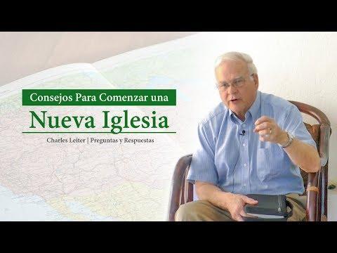 Charles Leiter - Consejos Para Comenzar una Nueva Iglesia