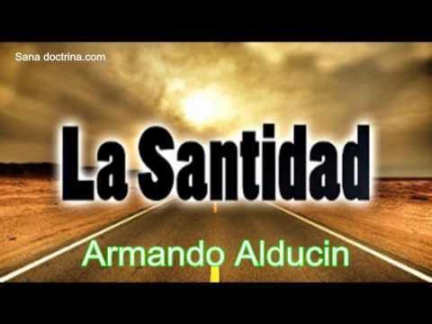 Armado Alducin - Dios santifica a su hijos