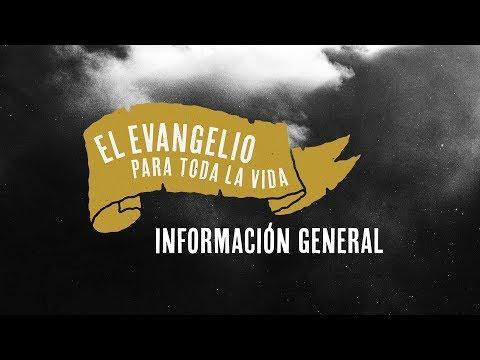 Información General - El evangelio para toda la vida