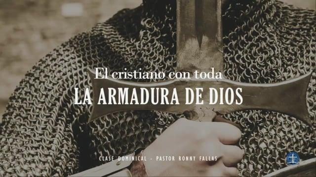 Pastor Ronny Fallas -El cristiano con toda la armadura de Dios: Lección 3