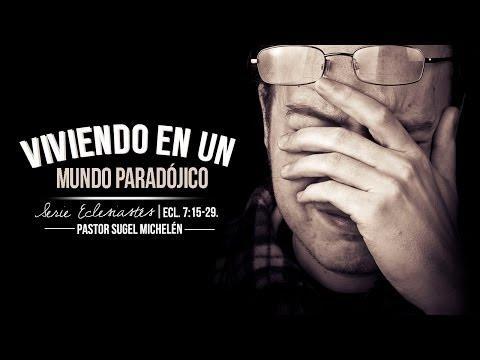 Pastor Sugel Michelén - Viviendo En Un Mundo Paradojico