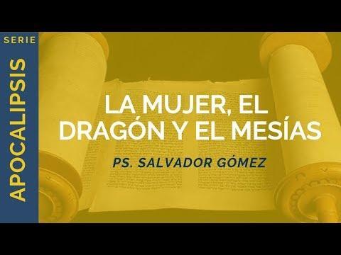 Ps. Salvador Gómez - La Mujer, el Dragón y el Mesías | Apocalipsis 12