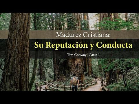 Tim Conway - Madurez Espiritual: Su Reputación y Conducta (Parte 3)