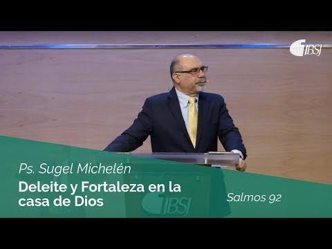 Ps. Sugel Michelén - Deleite y Fortaleza en la casa de Dios | Salmos 92 |