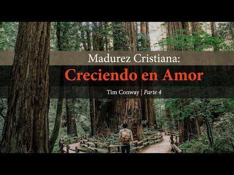 Tim Conway - Madurez Espiritual: Creciendo en Amor (Parte 4)