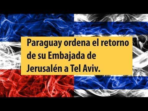 Paraguay retira embajada de Jerusalén