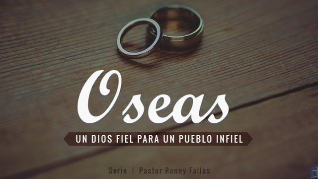 Ronny Fallas - Para siempre desposados con el Dios fiel. Oseas 2.16-23
