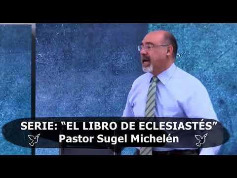 ACUÉRDATE DE TU CREADOR - Predicaciones estudios bíblicos - Pastor Sugel Michelén