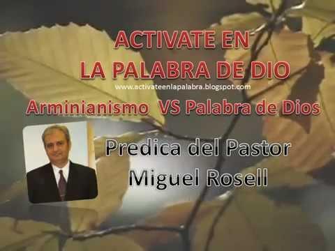 Arminianismo Vs Palabra De Dios - Miguel Rosell