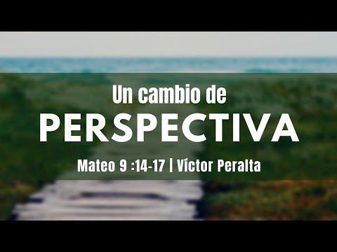 Víctor Peralta - Un Cambio de Perspectiva | Mateo 9:14-17