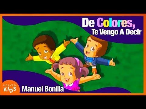 Canciones Infantiles cristianos - De Colores, Te Vengo A Decir - Manuel Bonilla