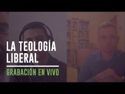 La teología liberal - Coalición Radio