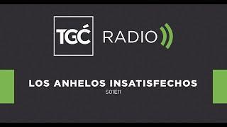 Los anhelos insatisfechos - Coalición Radio