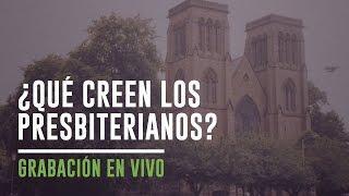 ¿Qué creen los presbiterianos? - Coalición Radio 021