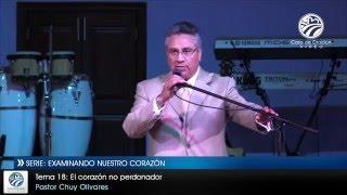El corazón no perdonador - Chuy Olivares