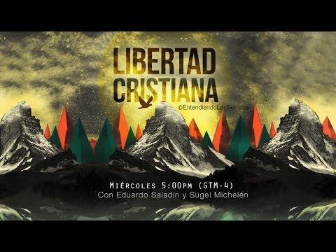 """Cap -66 """"La Libertad Cristiana"""" - Entendiendo Los Tiempos"""
