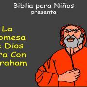 Historias Bíblicas Para Niños - La Promesa de Dios Para Con Abraham - Antiguo Testamento