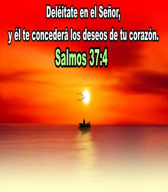 Deléitate en el Señor (Salmos 37:4)  IMAGENES CRISTIANAS