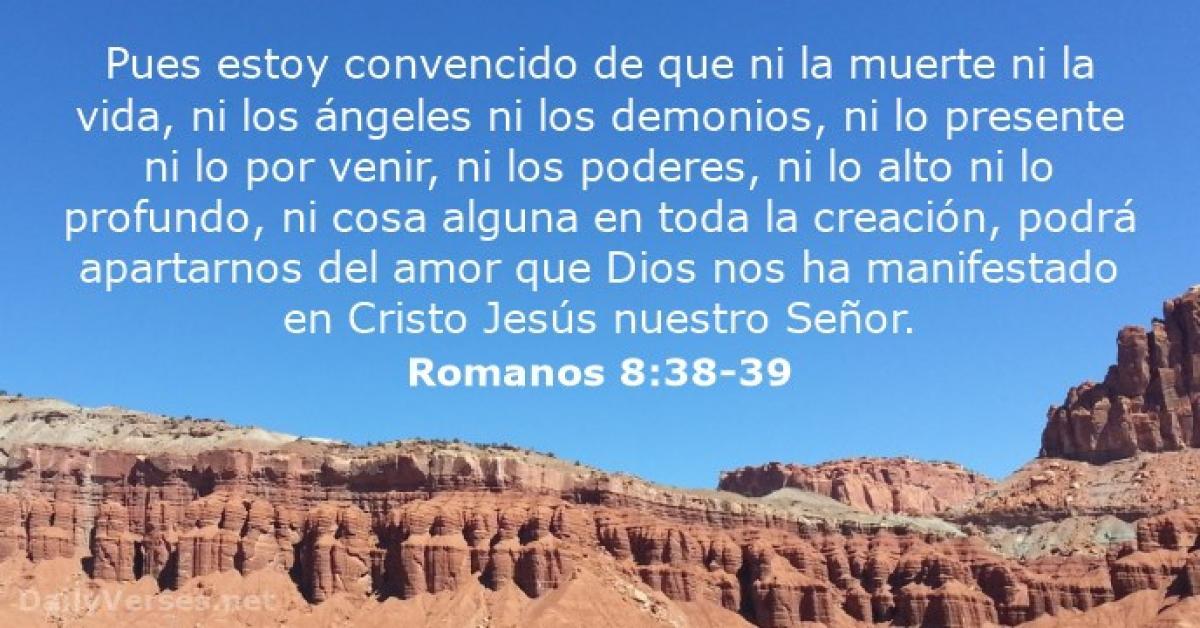 El encuentro de mi vida / Romanos 8:38-39