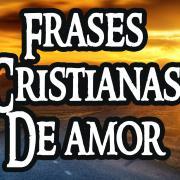 Frases cristianas de amor