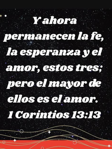 Pero el mayor de ellos es el amor.  (1 Corintios 13:13)