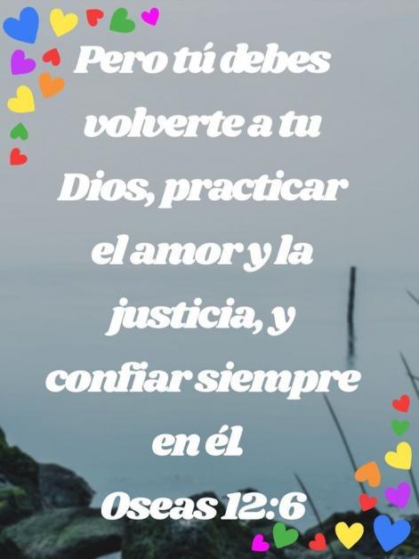 Pero tú debes volverte a tu Dios (Oseas 12:6)