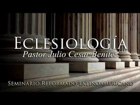 Eclesiología con el pastor Julio Cesar Benítez, vídeo 6. -  Estudios bíblicos