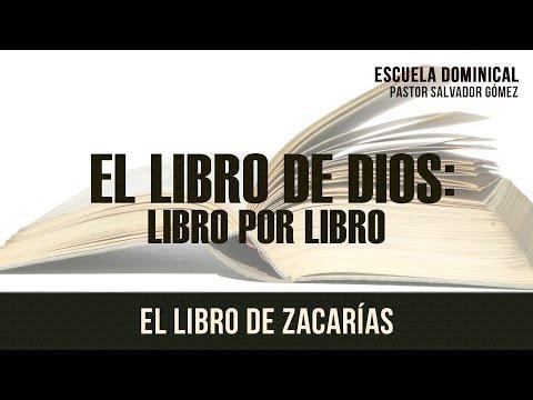"""Salvador Gómez - """"El libro de Dios  - Zacarías"""""""