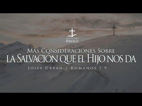 Josef Urban - Más Consideraciones Sobre La Salvación Que El Hijo Nos Da