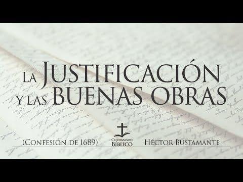 Héctor Bustamante - La justificación y las buenas obras  - Efesios 2:8-10