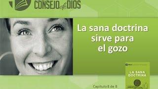 La Sana Doctrina sirve para el gozo -  Estudios - Capítulo 8