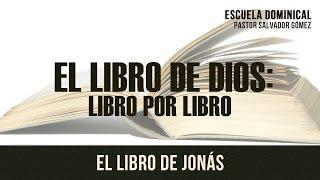 """Salvador Gómez - """"El libro de Dios libro x libro Cap -32: Jonás"""""""