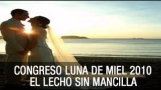 Fidelidad En El Matrimonio - Congreso Luna de Miel 2010 - Chuy Olivares