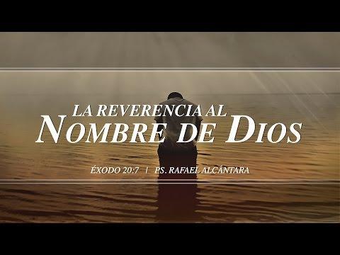 """Rafael Alcántara -  """"La reverencia al nombre de Dios"""" Éxodo 20:7"""