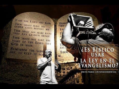 Emilio Ramos - ¿Es Bíblico Usar La Ley En El Evangelismo?