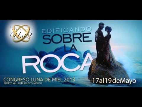 Congreso Luna De Miel 2013   Matrimonio Solido –  Antonio Ortiz