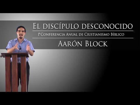 Aarón Block - El Discípulo Desconocido