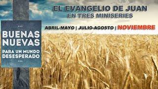 """Buenas Nuevas 3 - El evangelio de Juan - """"Jesús nos alienta…"""""""