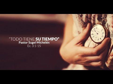 """Sugel Michelen - """"Todo Tiene Su Tiempo"""" Serie Eclesiastés"""