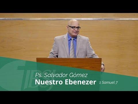 """Salvador Gómez Dickson - """"Nuestro Ebenezer"""""""
